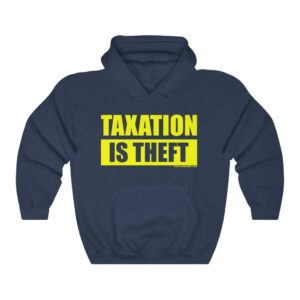 Official Taxation Is Theft Hoodie