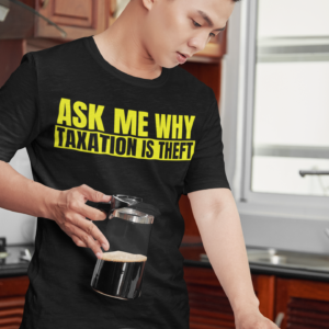 Ask Me Why Taxation Is Theft