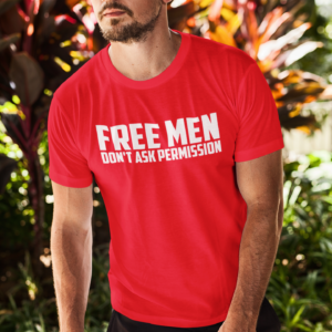 Free Men Don't Ask Permission