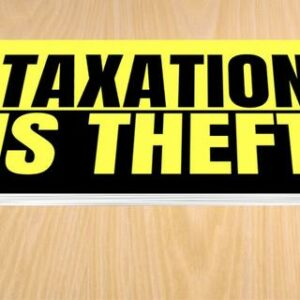 Taxation Is Theft Stickers (50 Pack)