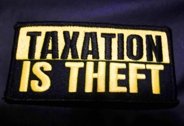 iron on patch taxation is theft