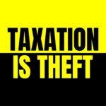 TAXATION IS A THEFT