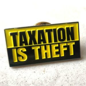 Lapel Pin – Taxation Is Theft