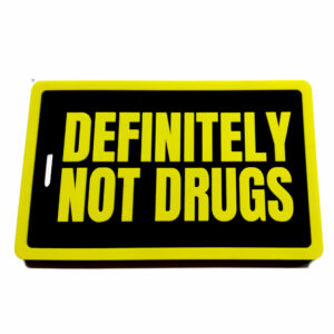 Definitely Not Drugs – Luggage Tag