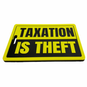 Taxation Is Theft – Luggage Tag