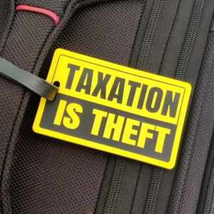 taxation is theft luggage tag
