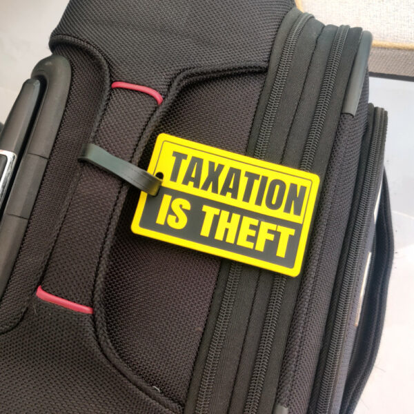 taxation is theft luggage tag wide