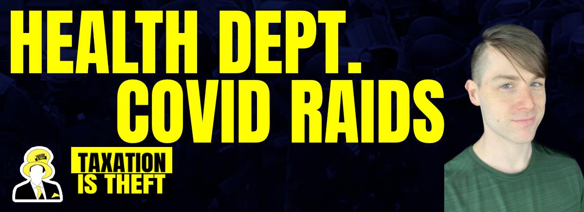 Health Dept. Covid Raids – Blake Röder