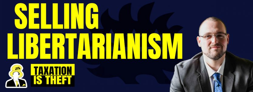 Selling Libertarianism – With Brian Nichols