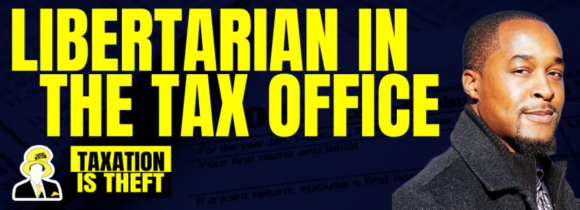 A Libertarian who works in the government's tax office?