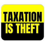 Taxation Is Theft