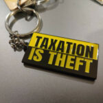 Taxation Is Theft Keychain